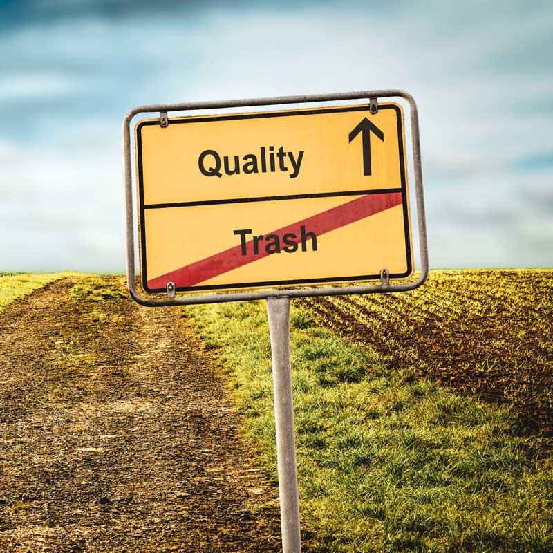 quality vs. trash